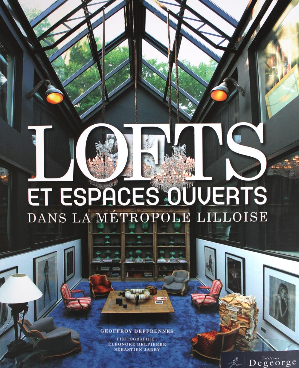 lofts et espaces ouverts sur la m tropole lilloise. Black Bedroom Furniture Sets. Home Design Ideas